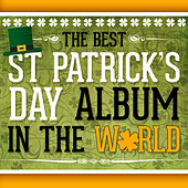 The Best St. Patrick's Day Album in the World by Various Artists