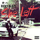 She Left - Single by Ricky Blaze