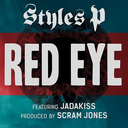 Red Eye (feat. Jadakiss) by Styles P