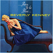 Born to Be Blue by Beverly Kenney