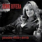 Parrandera Rebelde y Atrevida by Jenni Rivera