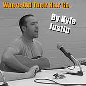 Where Did Their Hair Go by Kyle Justin