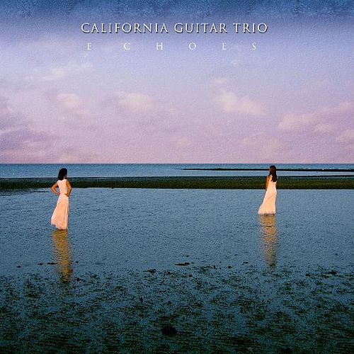 Echoes by California Guitar Trio