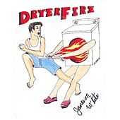 Dryer Fire by Jameson White