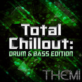Total Chillout: Drum & Bass Edition by Themi