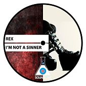 I'm Not a Sinner by Rex