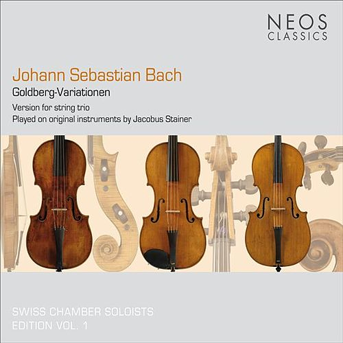 Bach, J.S.: Goldberg-Variationen (version for string trio by Dmitry Sitkovetsky) by Swiss Chamber Soloists