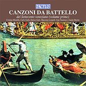 Canzoni da battello del Settecento Veneziano, Vol. 1 by Various Artists