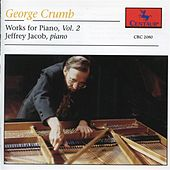Crumb: Works for Piano, Vol. 2 by Jeffrey Jacob