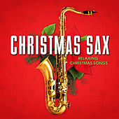 Christmas Sax: Relaxing Christmas Songs by Various Artists