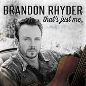 That's Just Me by Brandon Rhyder