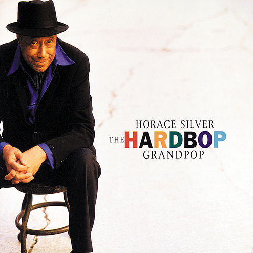 The Hardbop Grandpop by Horace Silver