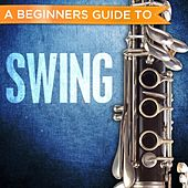 A Beginners Guide to: Swing by Various Artists