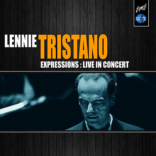 Expressions: Lennie Tristano Live in Concert by Lennie Tristano