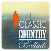 Classic Country Ballads by Various Artists