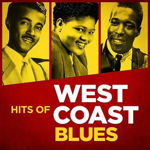 Hits of West Coast Blues by Various Artists