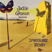 Lonesome Echo by Jackie Gleason