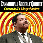 Cannonball's Sharpshooters by Cannonball Adderley
