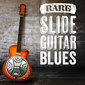 Rare Slide Guitar Blues by Various Artists