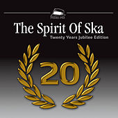 The Spirit Of Ska - 20 Years Jubilee Edition by Various Artists