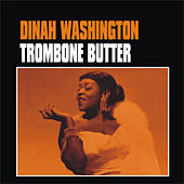 Trombone Butter by Dinah Washington