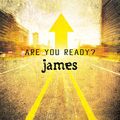 Are You Ready? by James