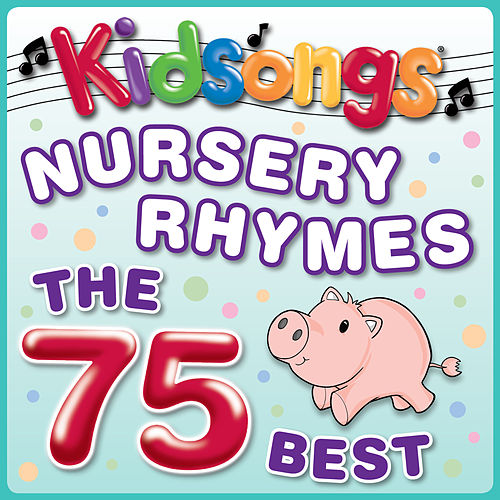 Nursery Rhymes - The 75 Best by Kid Songs