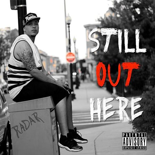 Still out Here by Radar