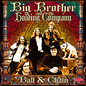 Ball & Chain by Big Brother & The Holding Company