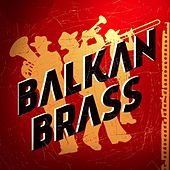 Balkan Brass by Various Artists