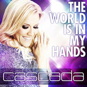 The World Is In My Hands von Cascada