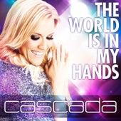 The World Is In My Hands von Cascada