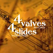 4 Valves 4 Slides by Steven Mead