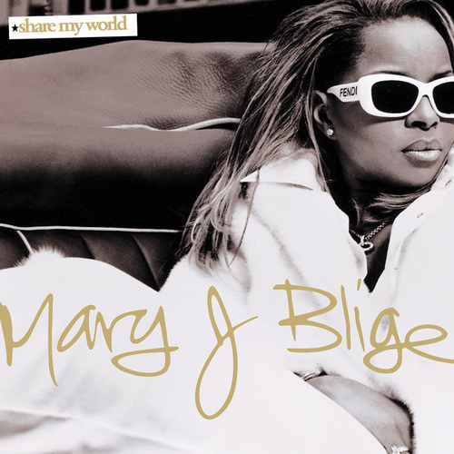 Share My World by Mary J. Blige