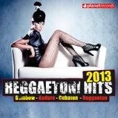 Reggaeton 2013 (Dembow, Kuduro, Cubaton, Reggaeton, Latin Club Hits) by Various Artists