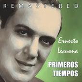 Primeros Tiempos by Ernesto Lecuona