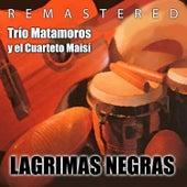 Lágrimas Negras by Trio Matamoros