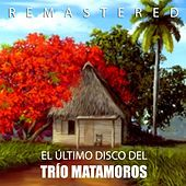 El último disco by Trio Matamoros