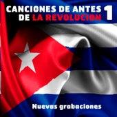 Canciones de Antes de la Revolución 1 by Various Artists