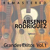 Grandes Éxitos Vol. 1 by Arsenio Rodriguez