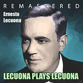Lecuona Plays Lecuona by Ernesto Lecuona