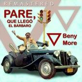 Pare, Que Llegó el Bárbaro by Beny More