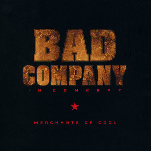 In Concert: Merchants of Cool by Bad Company