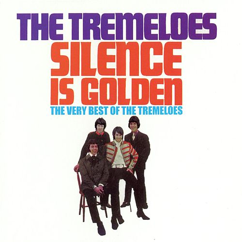 Silence Is Golden - The Very Best of the Tremeloes by The Tremeloes