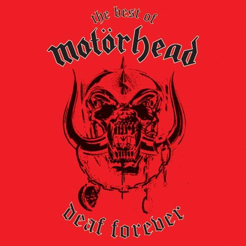 Deaf Forever: The Best of Motörhead by Motörhead
