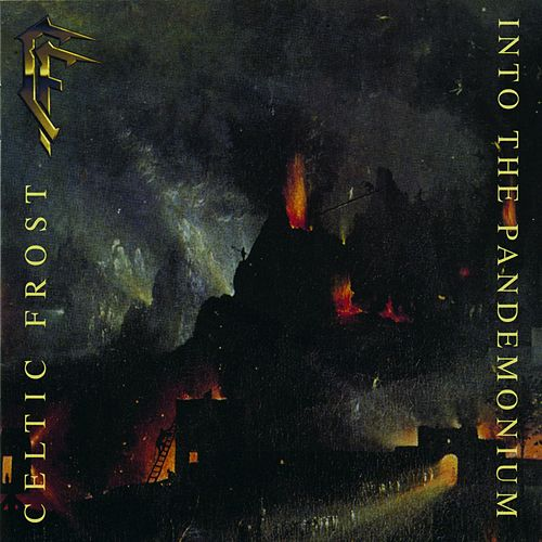 Into the Pandemonium by Celtic Frost