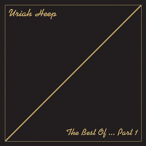The Best of Uriah Heep, Pt. 1 by Uriah Heep
