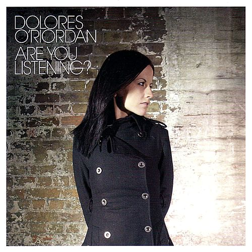 Are You Listening? by Dolores O'Riordan