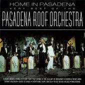 Home In Pasadena - The Very Best ofthe Pasadena Roof Orchestra by The Pasadena Roof Orchestra