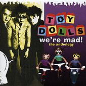 We're Mad - The Anthology by Toy Dolls